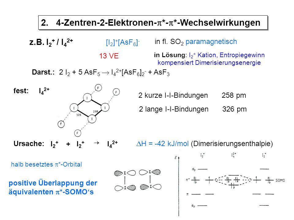 2. 4-Zentren-2-Elektronen-*-*-Wechselwirkungen