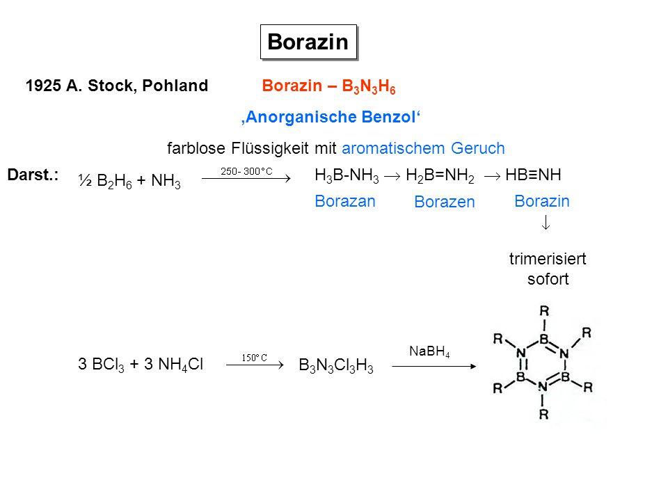 Borazin 1925 A. Stock, Pohland Borazin – B3N3H6 'Anorganische Benzol'