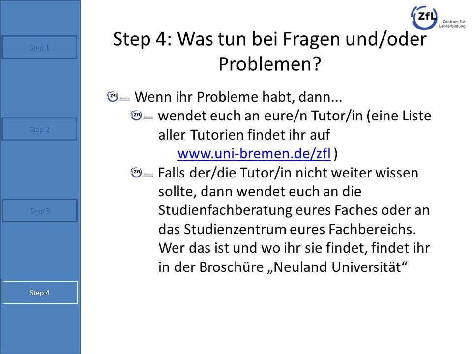 Step 4: Was tun bei Fragen und/oder Problemen