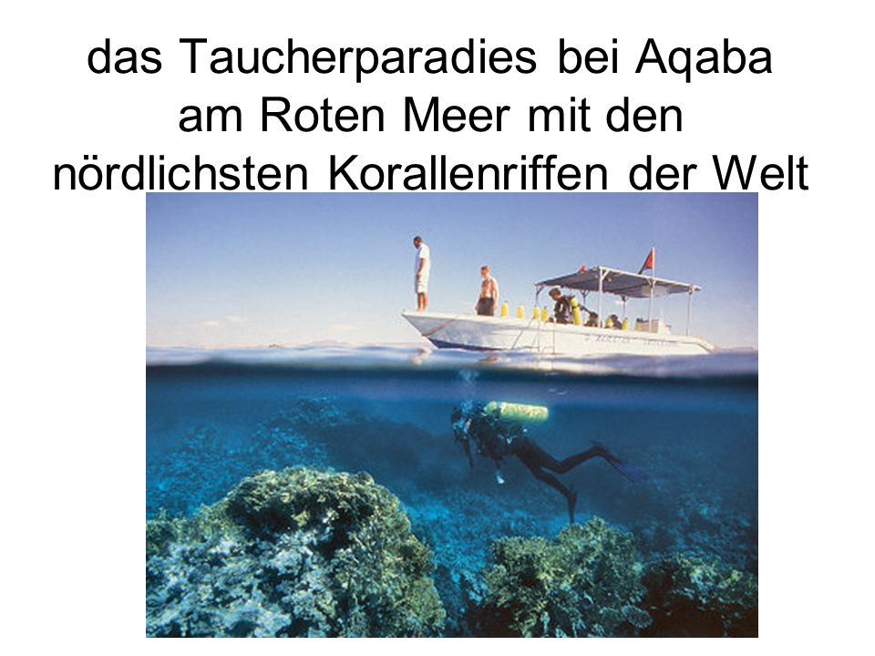 das Taucherparadies bei Aqaba am Roten Meer mit den nördlichsten Korallenriffen der Welt