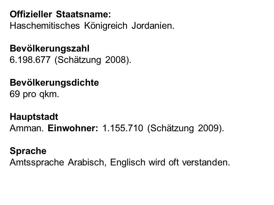 Offizieller Staatsname: Haschemitisches Königreich Jordanien