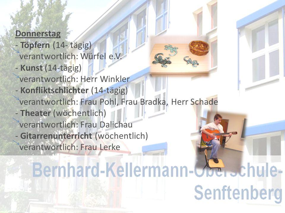 Donnerstag Töpfern (14- tägig) verantwortlich: Würfel e.V. Kunst (14-tägig) verantwortlich: Herr Winkler.