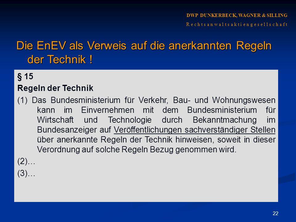 Die EnEV als Verweis auf die anerkannten Regeln der Technik !