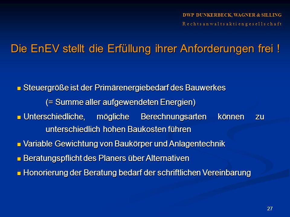 Die EnEV stellt die Erfüllung ihrer Anforderungen frei !