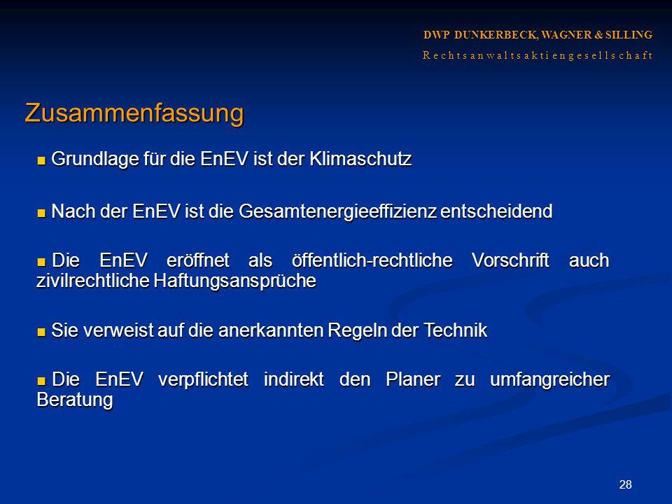Zusammenfassung Grundlage für die EnEV ist der Klimaschutz