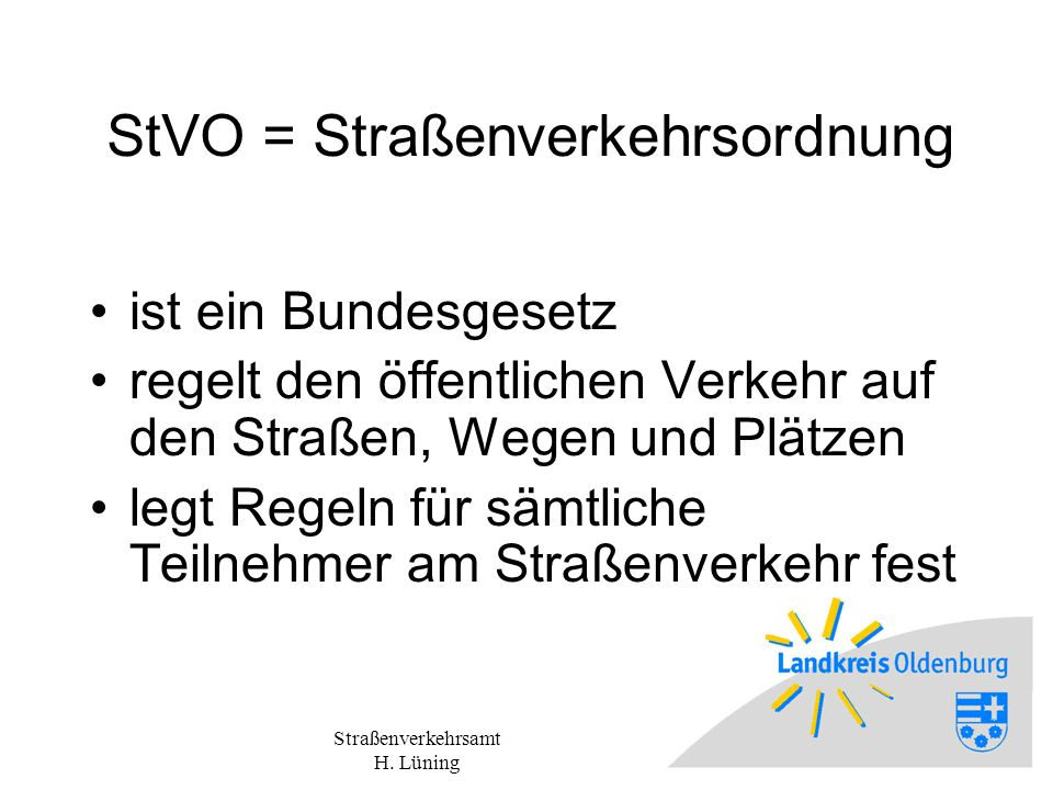 StVO = Straßenverkehrsordnung