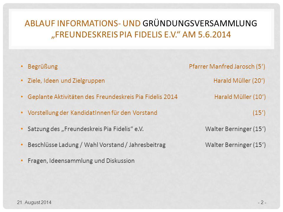 """Ablauf Informations- und Gründungsversammlung """"Freundeskreis Pia Fidelis e.V. am 5.6.2014"""