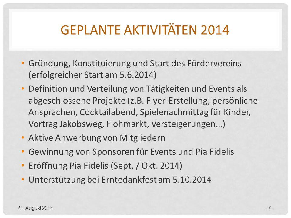 Geplante Aktivitäten 2014 Gründung, Konstituierung und Start des Fördervereins (erfolgreicher Start am 5.6.2014)