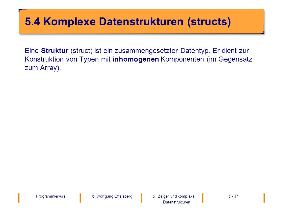 5.4 Komplexe Datenstrukturen (structs)