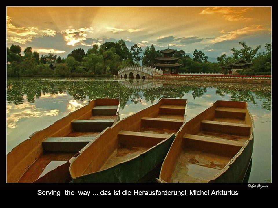 Serving the way ... das ist die Herausforderung! Michel Arkturius
