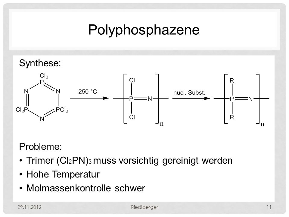Polyphosphazene Synthese: Probleme: