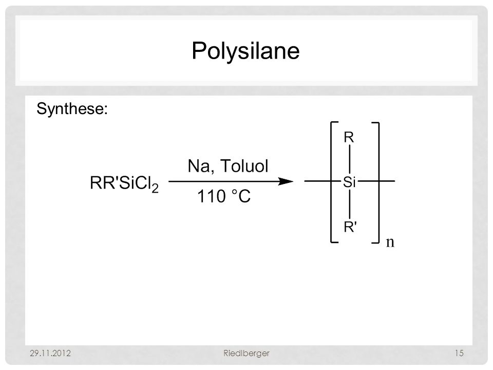 Polysilane Synthese: 29.11.2012 Riedlberger