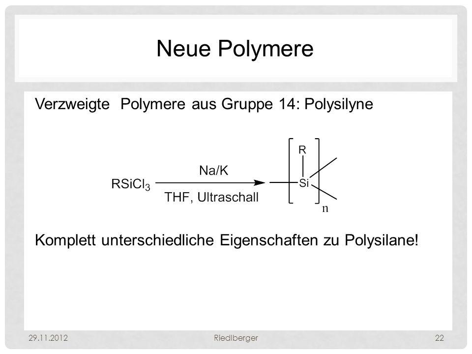 Neue Polymere Verzweigte Polymere aus Gruppe 14: Polysilyne Komplett unterschiedliche Eigenschaften zu Polysilane!