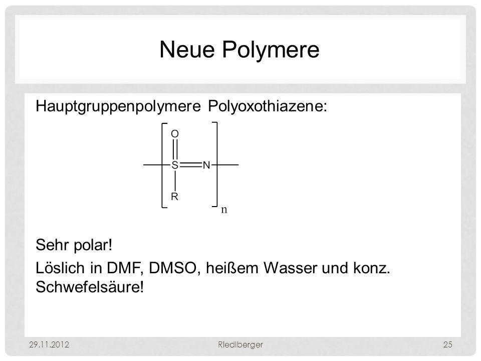 Neue Polymere Hauptgruppenpolymere Polyoxothiazene: Sehr polar! Löslich in DMF, DMSO, heißem Wasser und konz. Schwefelsäure!