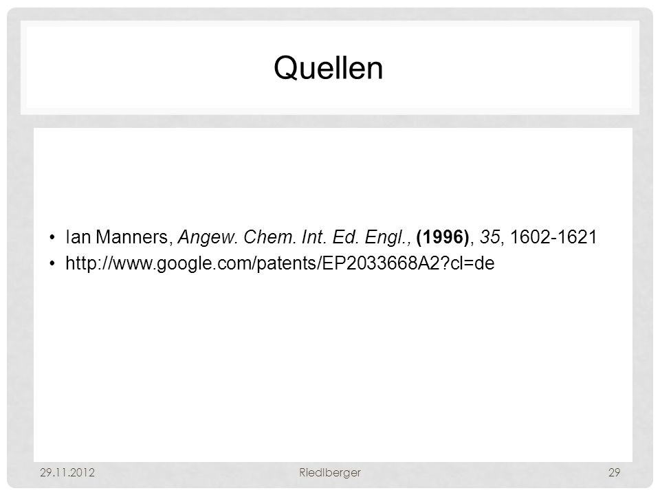 Quellen Ian Manners, Angew. Chem. Int. Ed. Engl., (1996), 35, 1602-1621. http://www.google.com/patents/EP2033668A2 cl=de.