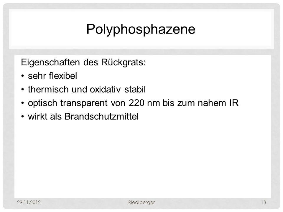 Polyphosphazene Eigenschaften des Rückgrats: sehr flexibel