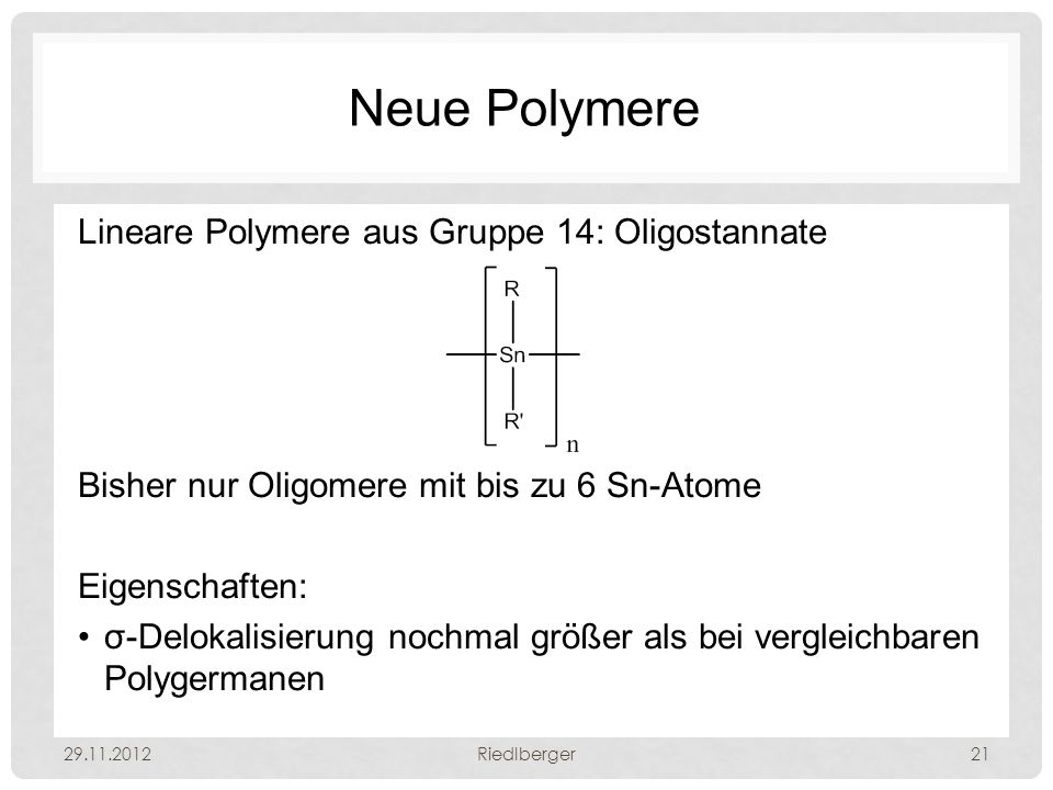 Neue Polymere Lineare Polymere aus Gruppe 14: Oligostannate
