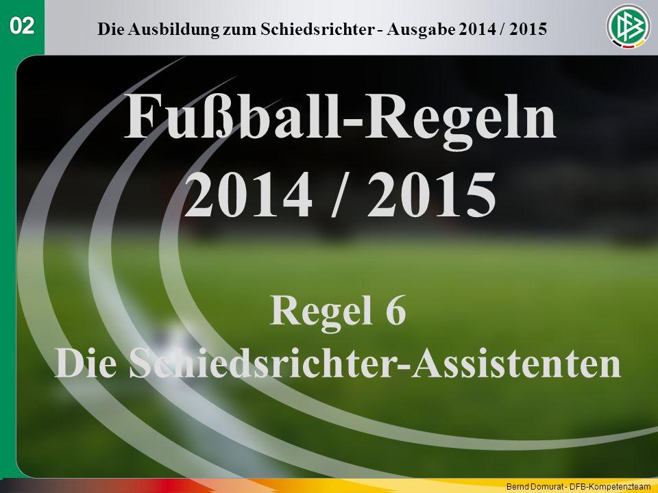 Fußball-Regeln 2014 / 2015 Regel 6 Die Schiedsrichter-Assistenten 02