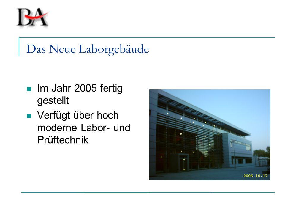Das Neue Laborgebäude Im Jahr 2005 fertig gestellt