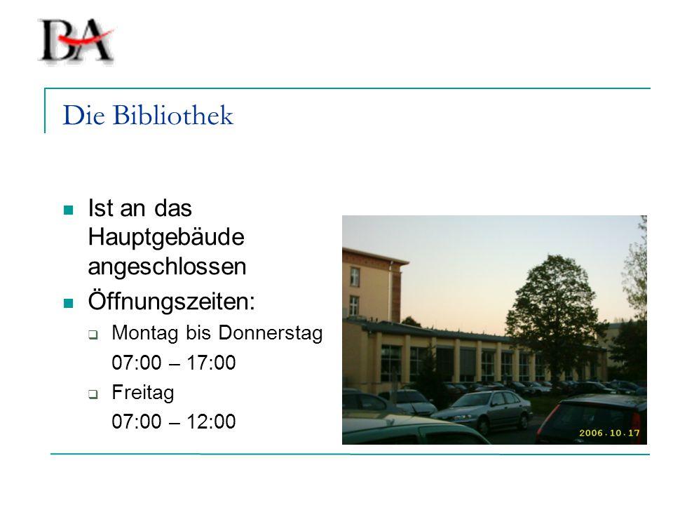 Die Bibliothek Ist an das Hauptgebäude angeschlossen Öffnungszeiten: