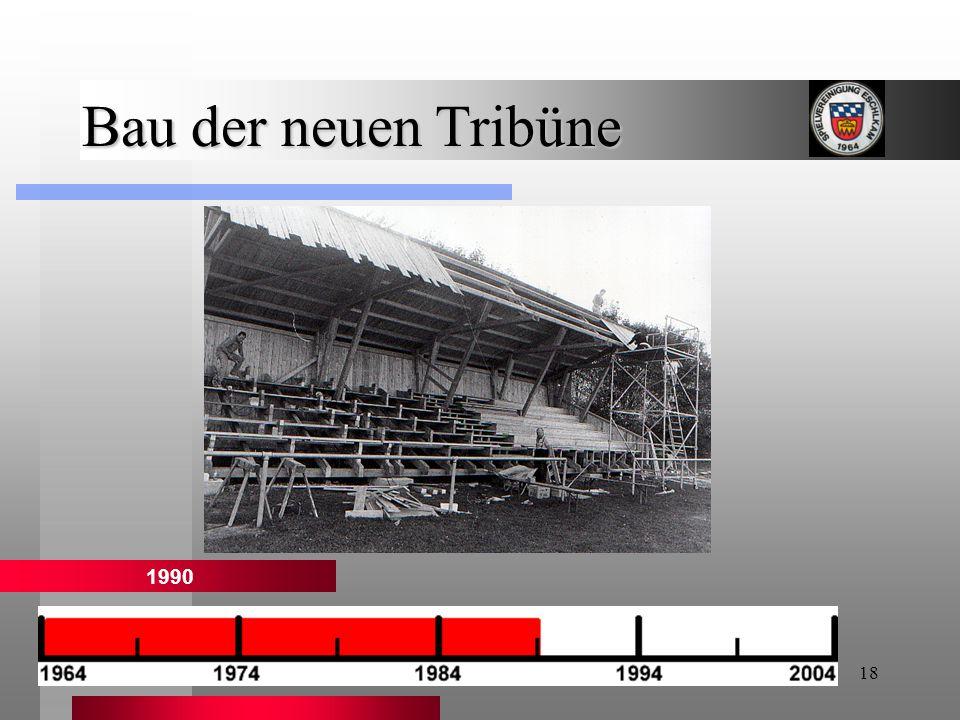 Bau der neuen Tribüne 1990