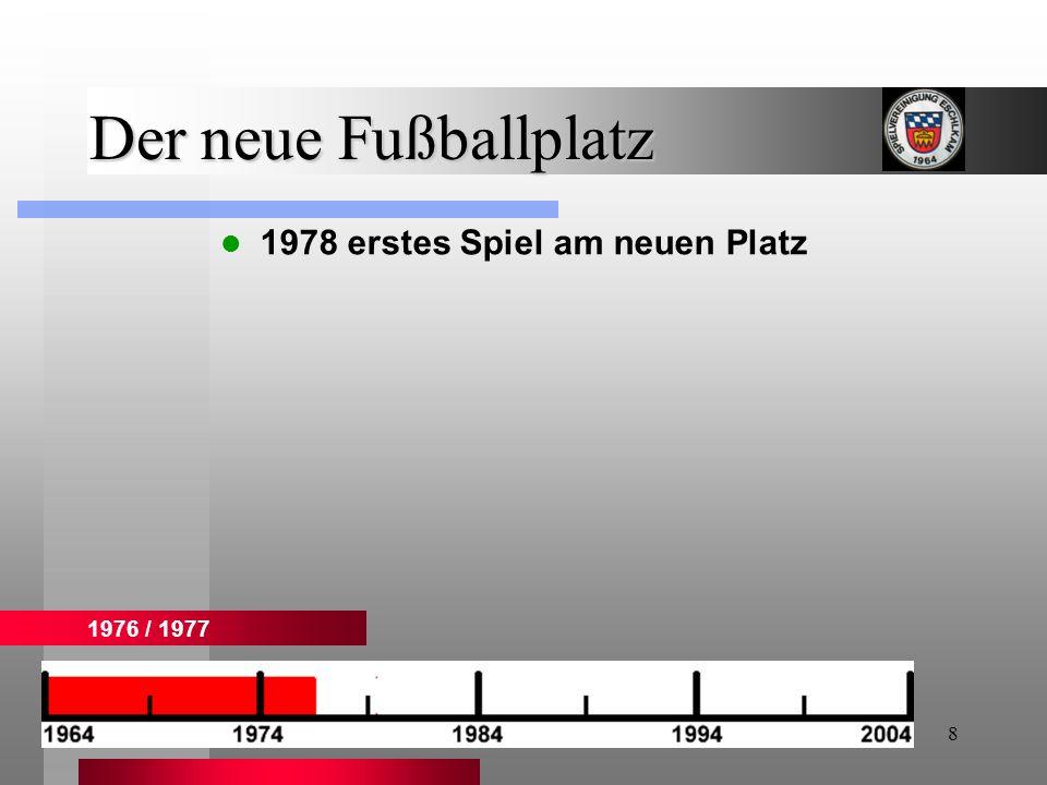Der neue Fußballplatz 1978 erstes Spiel am neuen Platz 1976 / 1977