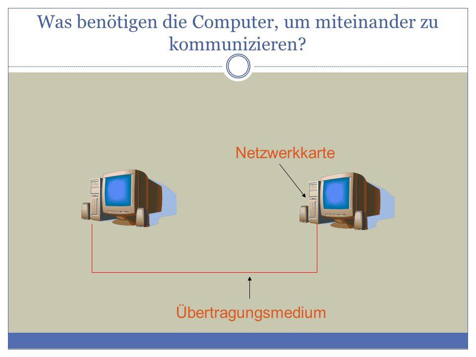 Was benötigen die Computer, um miteinander zu kommunizieren
