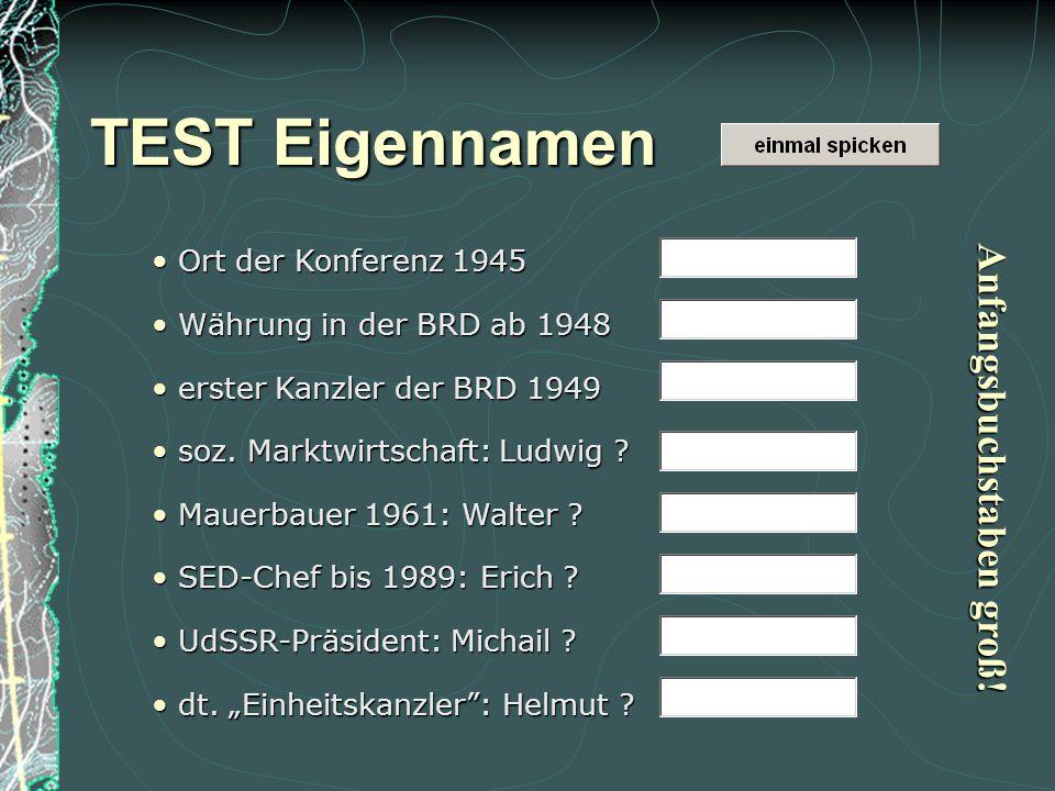 TEST Eigennamen Anfangsbuchstaben groß! Ort der Konferenz 1945