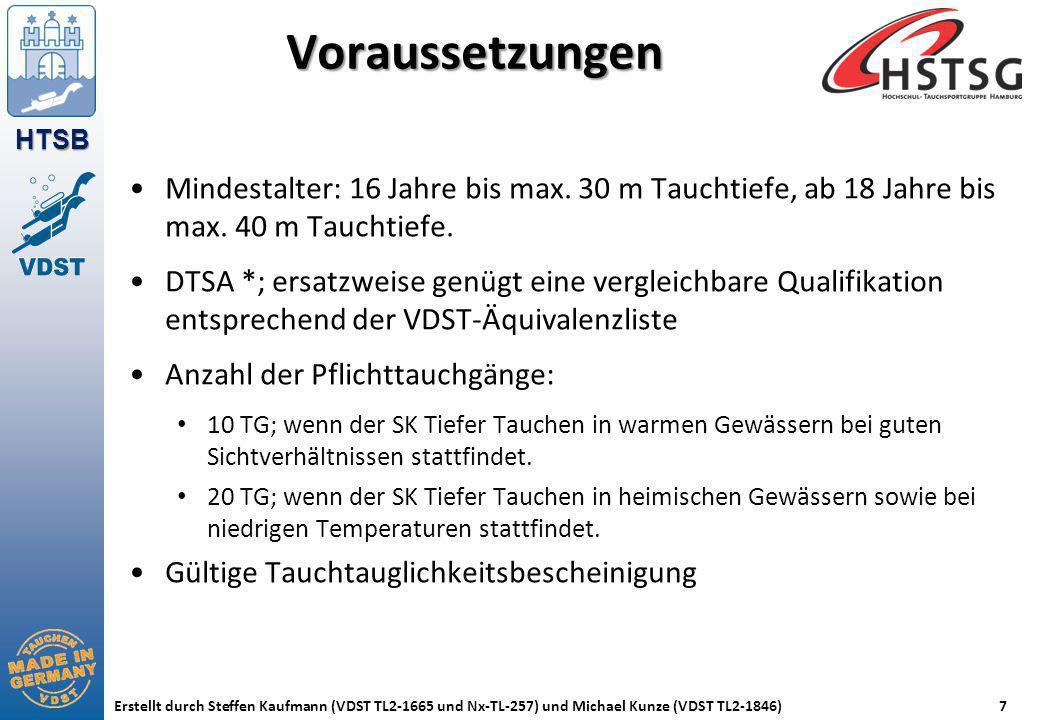 Voraussetzungen Mindestalter: 16 Jahre bis max. 30 m Tauchtiefe, ab 18 Jahre bis max. 40 m Tauchtiefe.