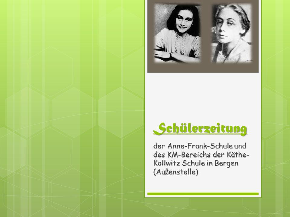 Schülerzeitung der Anne-Frank-Schule und des KM-Bereichs der Käthe-Kollwitz Schule in Bergen (Außenstelle)