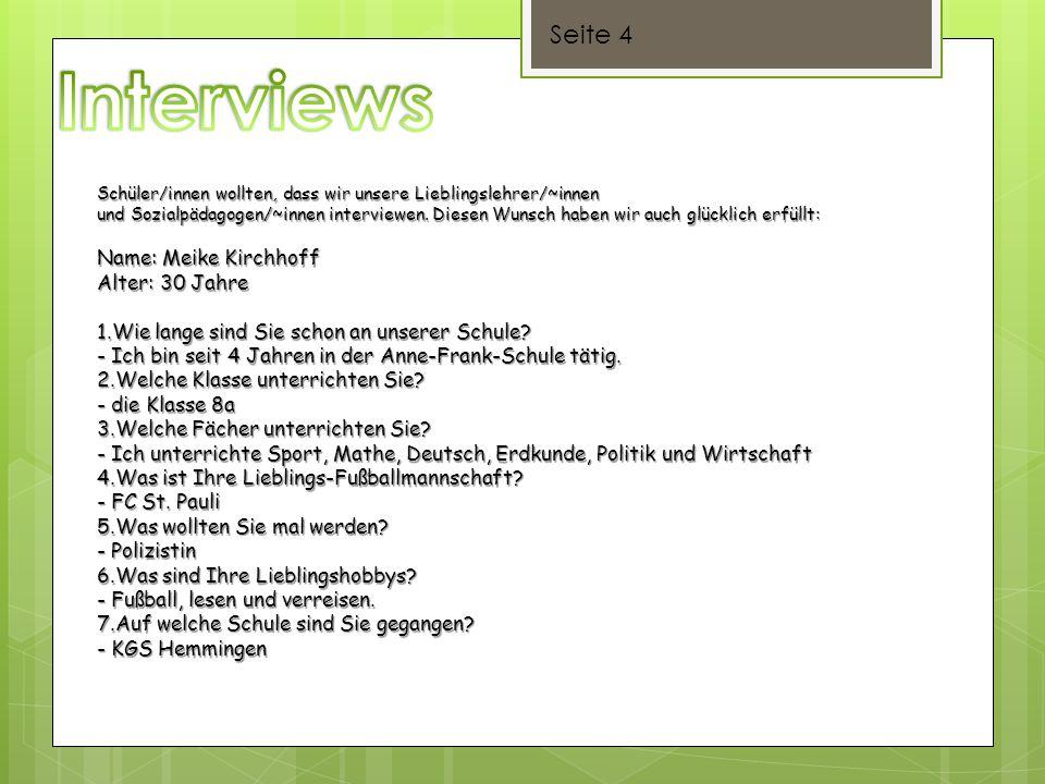 Interviews Seite 4 Name: Meike Kirchhoff Alter: 30 Jahre