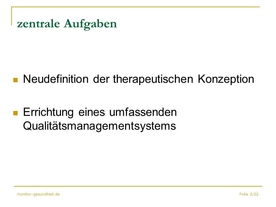 zentrale Aufgaben Neudefinition der therapeutischen Konzeption