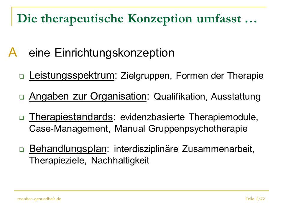 Die therapeutische Konzeption umfasst …