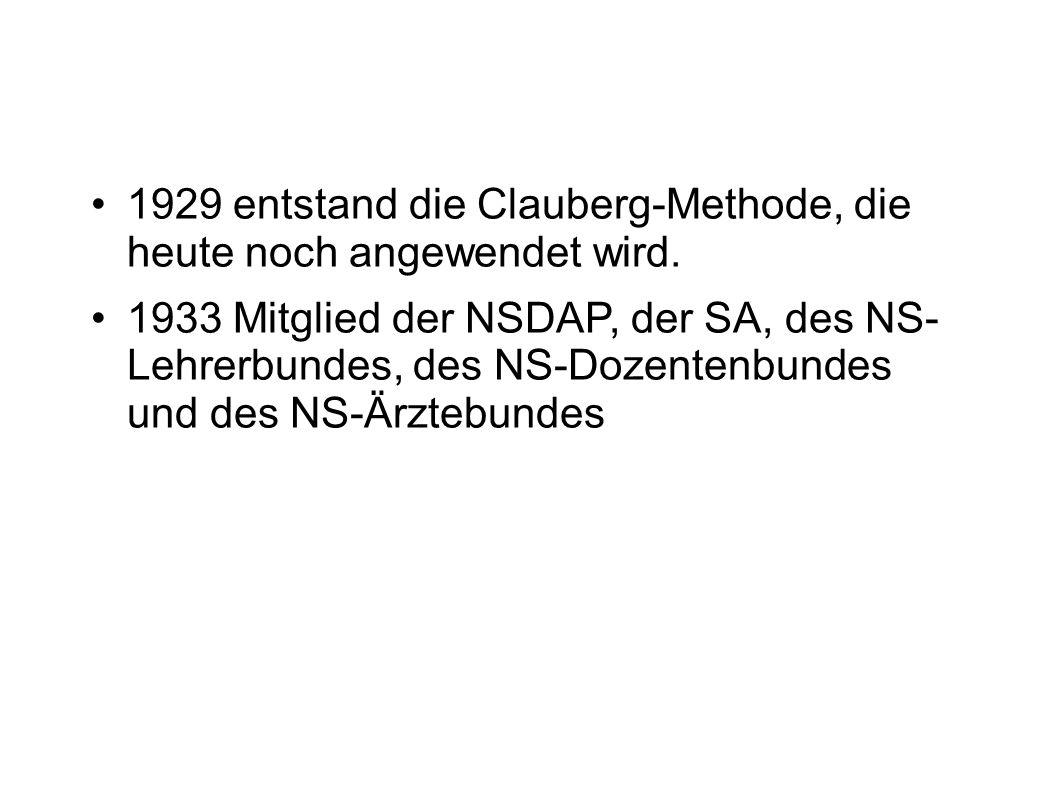 1929 entstand die Clauberg-Methode, die heute noch angewendet wird.