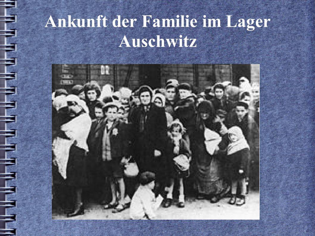 Ankunft der Familie im Lager Auschwitz