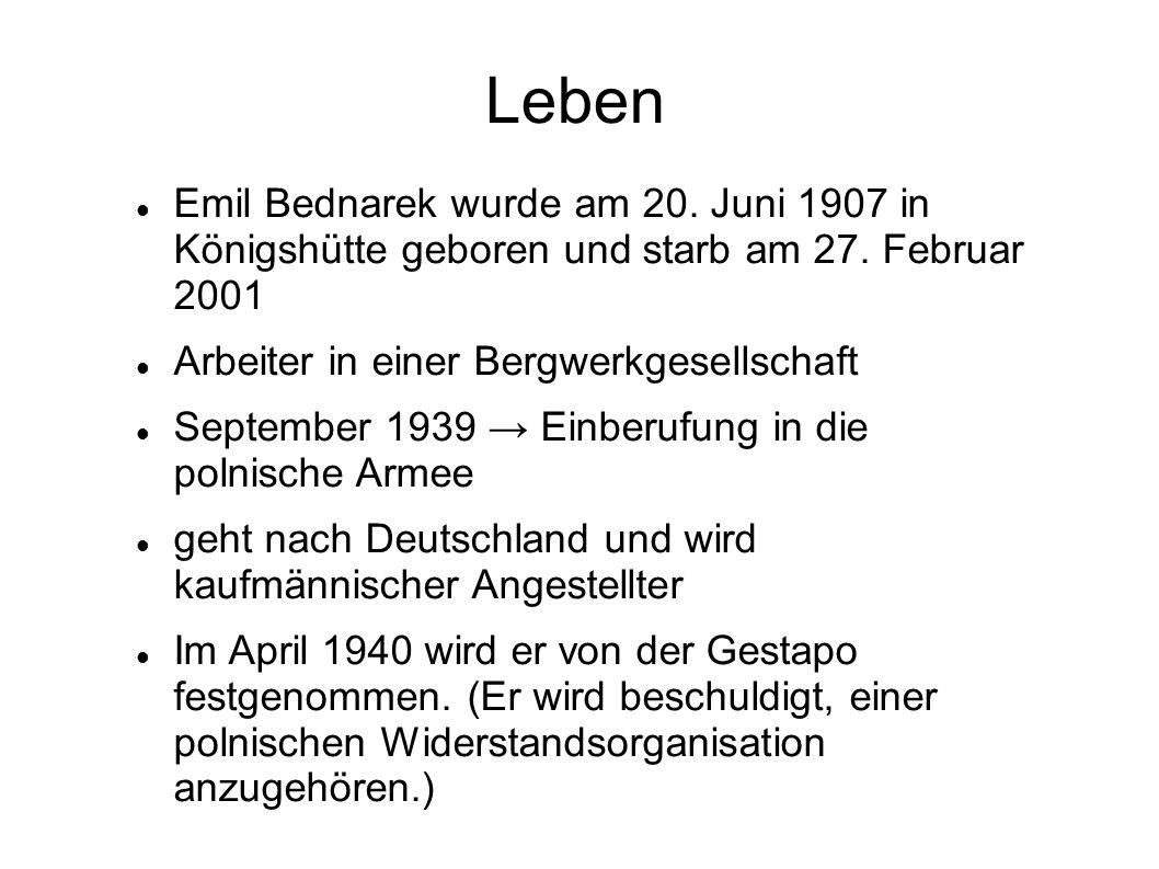 Leben Emil Bednarek wurde am 20. Juni 1907 in Königshütte geboren und starb am 27. Februar 2001. Arbeiter in einer Bergwerkgesellschaft.