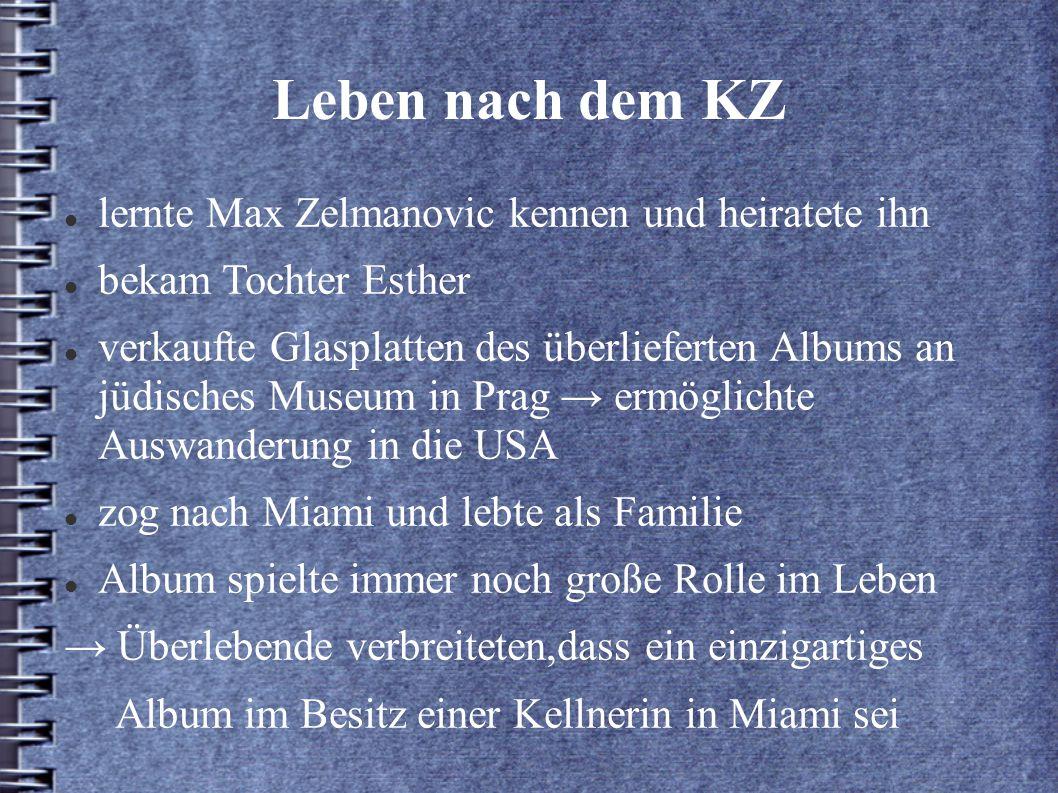 Leben nach dem KZ lernte Max Zelmanovic kennen und heiratete ihn