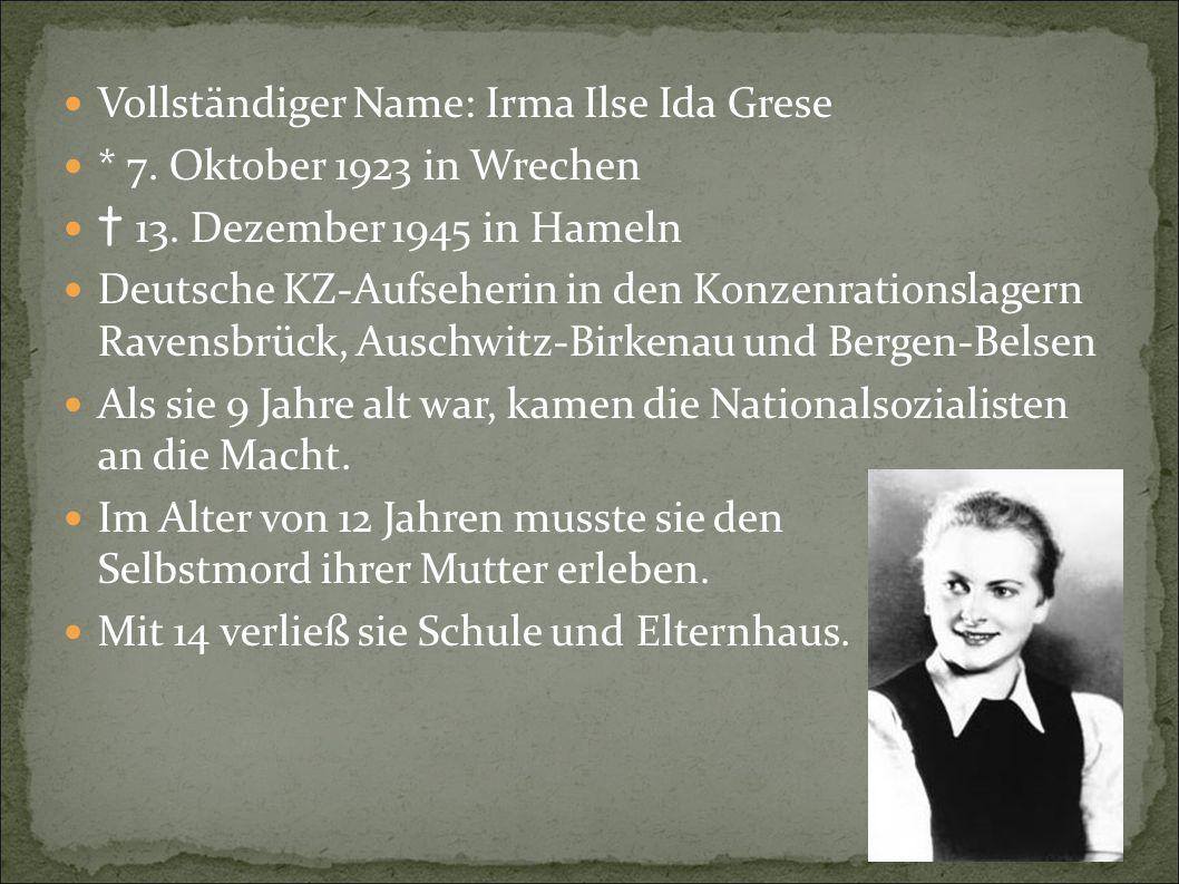 Vollständiger Name: Irma Ilse Ida Grese * 7. Oktober 1923 in Wrechen