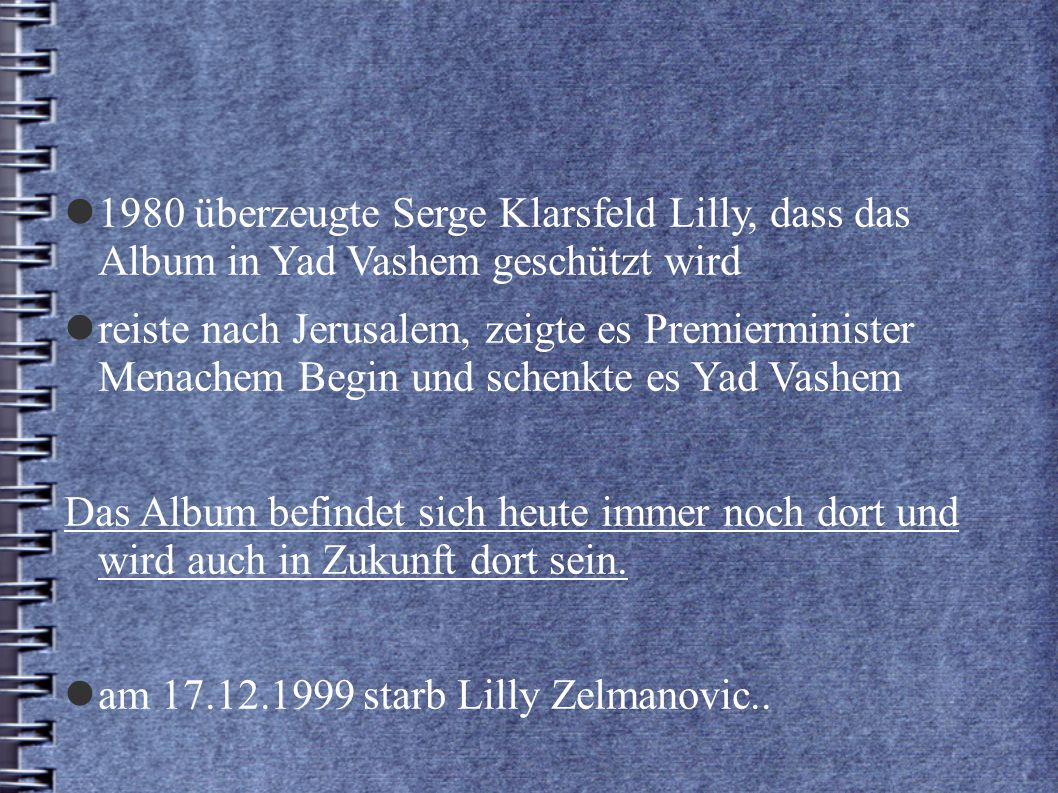 am 17.12.1999 starb Lilly Zelmanovic..