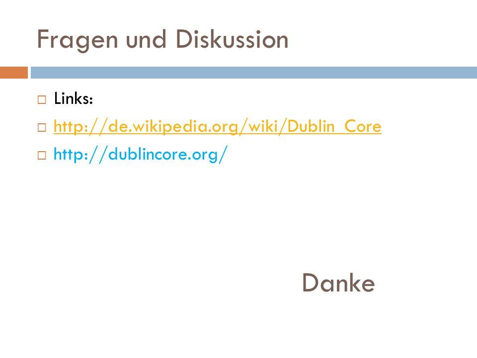 Fragen und Diskussion Danke Links: