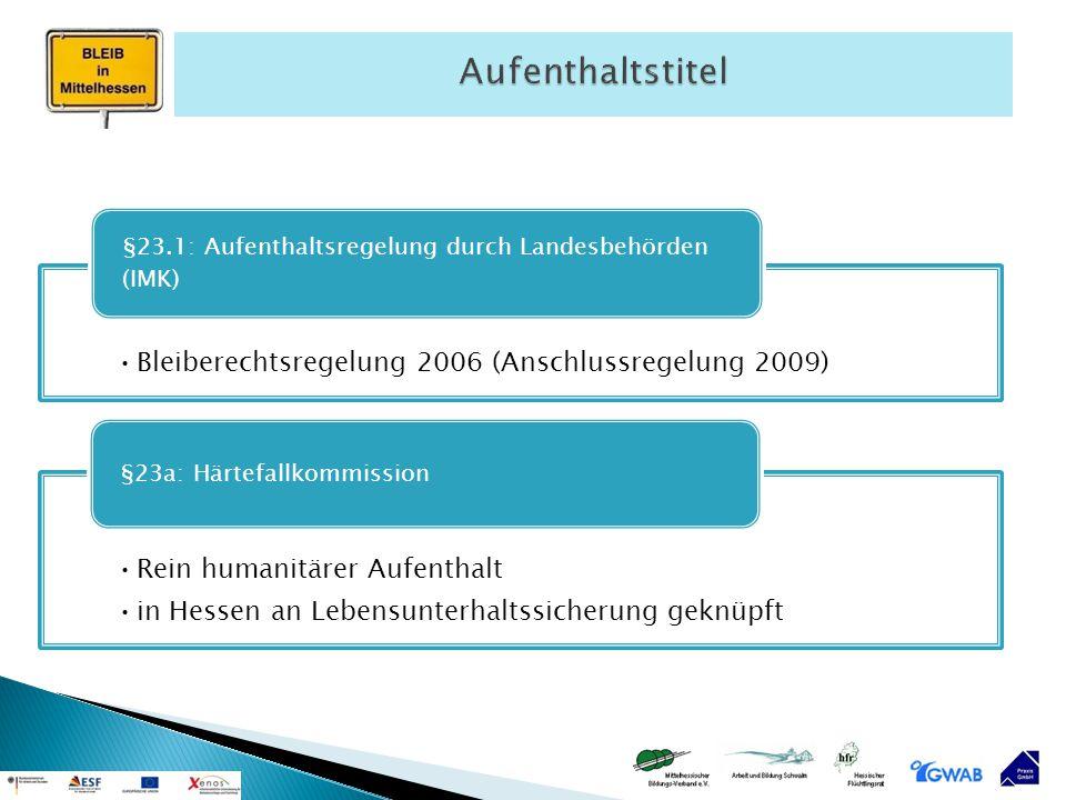 Aufenthaltstitel Bleiberechtsregelung 2006 (Anschlussregelung 2009)