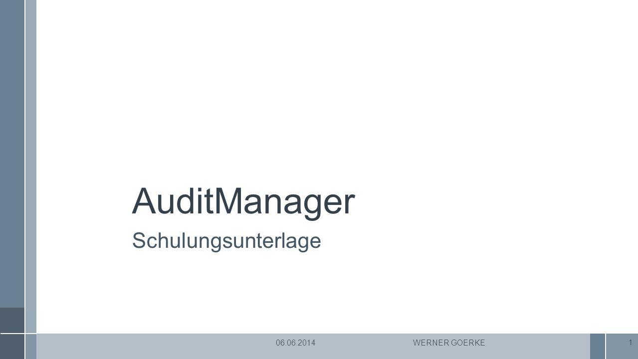AuditManager Schulungsunterlage 06.06.2014 Werner Goerke