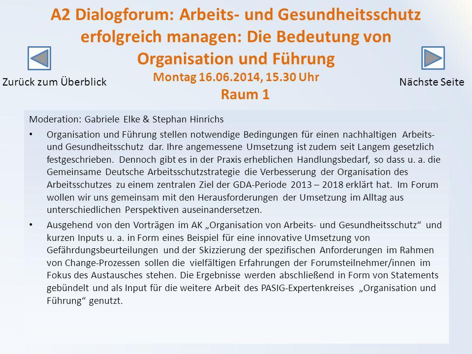 A2 Dialogforum: Arbeits- und Gesundheitsschutz erfolgreich managen: Die Bedeutung von Organisation und Führung Montag 16.06.2014, 15.30 Uhr