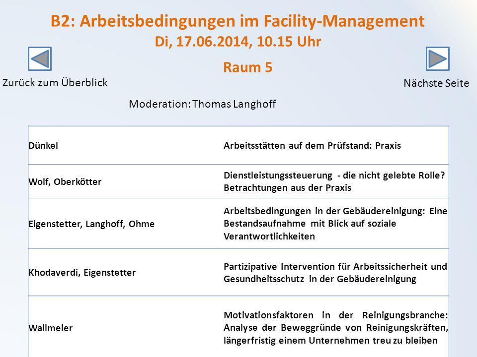 B2: Arbeitsbedingungen im Facility-Management Di, 17. 06. 2014, 10