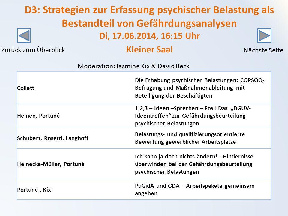 D3: Strategien zur Erfassung psychischer Belastung als Bestandteil von Gefährdungsanalysen Di, 17.06.2014, 16:15 Uhr