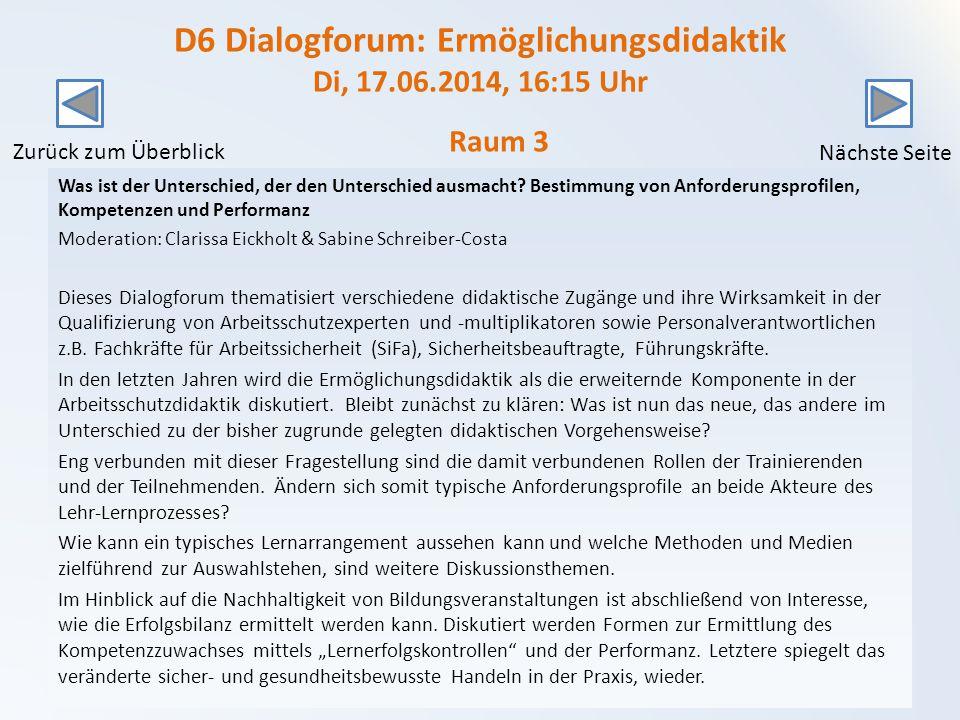 D6 Dialogforum: Ermöglichungsdidaktik Di, 17.06.2014, 16:15 Uhr
