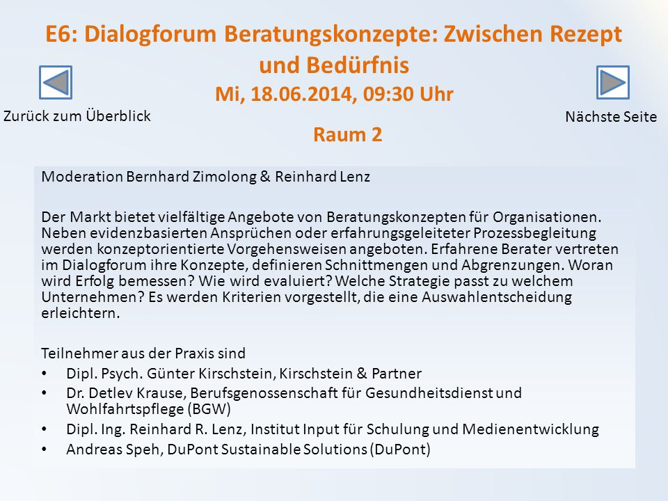 E6: Dialogforum Beratungskonzepte: Zwischen Rezept und Bedürfnis Mi, 18.06.2014, 09:30 Uhr