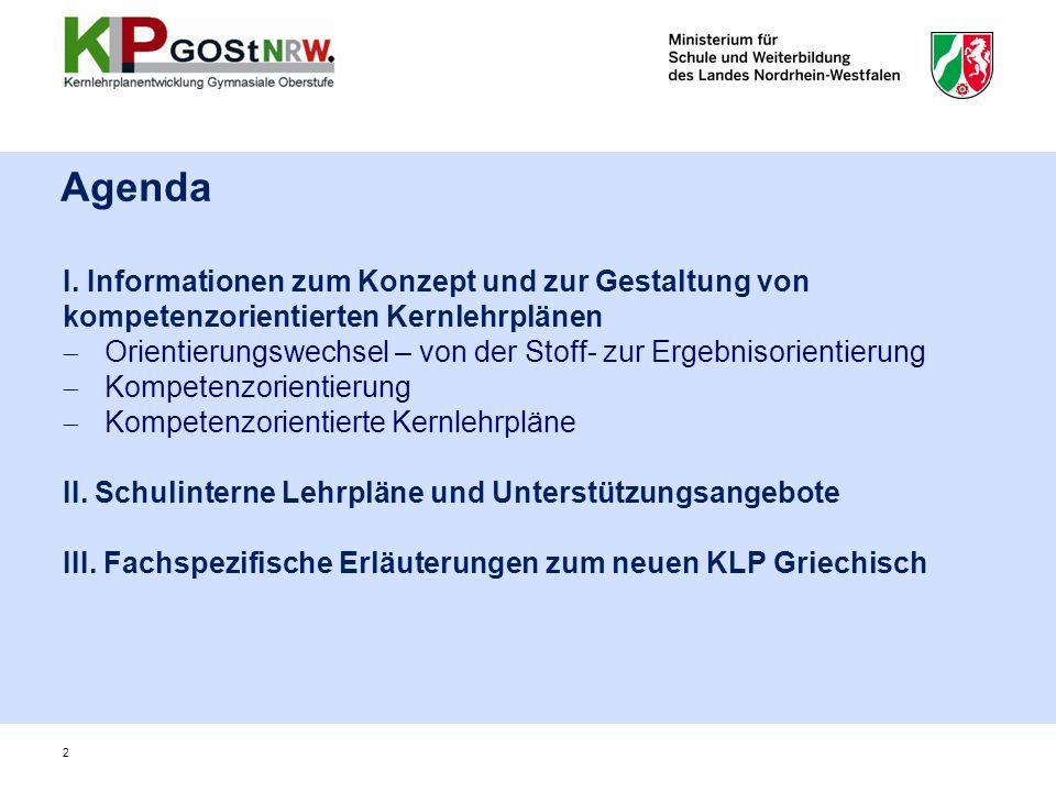 Agenda I. Informationen zum Konzept und zur Gestaltung von kompetenzorientierten Kernlehrplänen.
