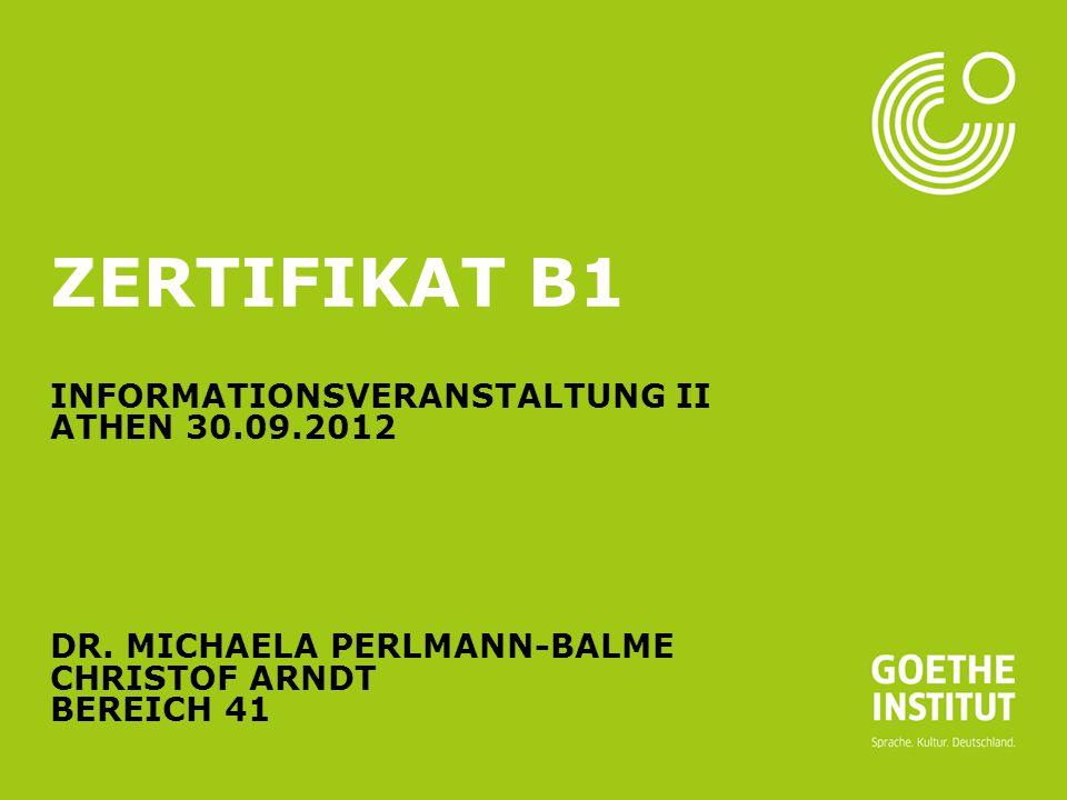 Zertifikat B1 Informationsveranstaltung II Athen 30. 09. 2012 Dr