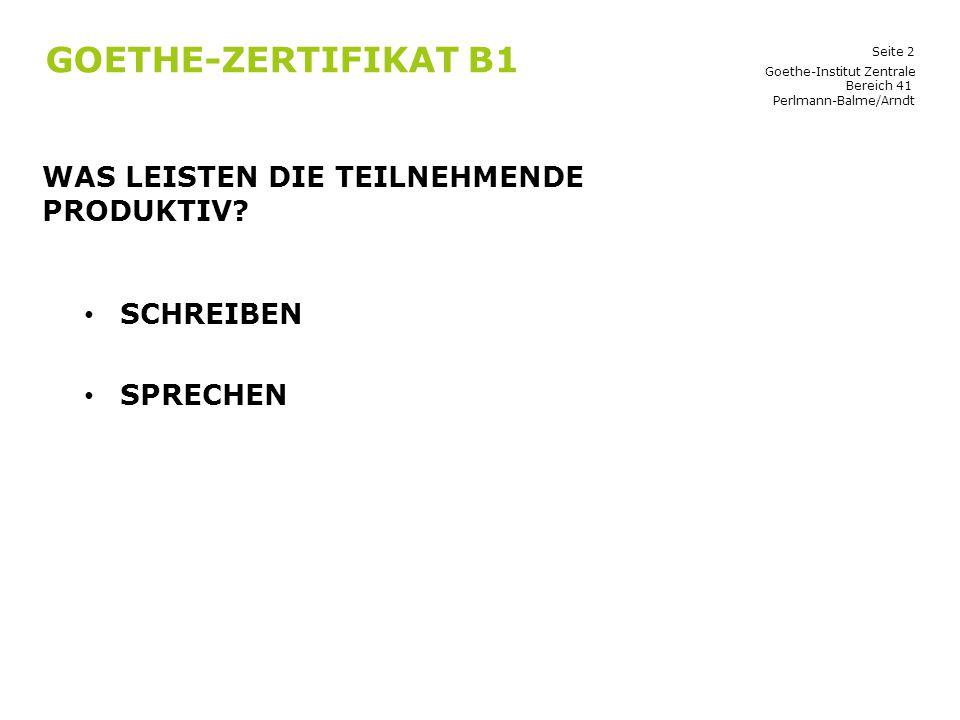 Goethe-Zertifikat B1 Was leisten die Teilnehmende produktiv Schreiben